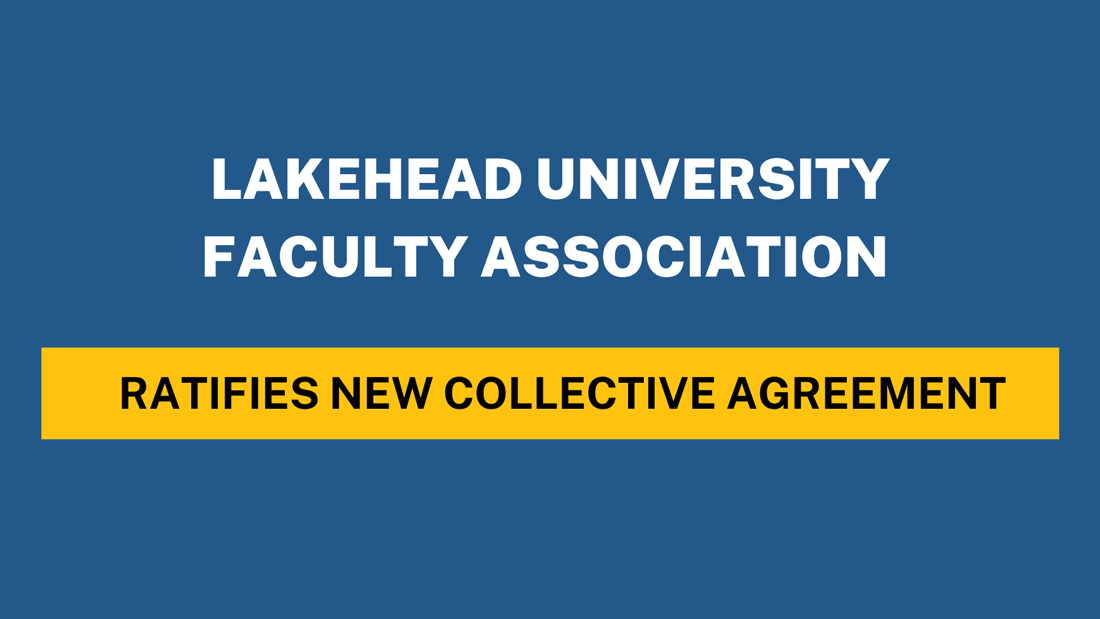 lakehead-university-faculty-association-retifies-new-collective-agreement